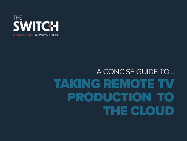 The Switch Vision Remote Production Cloud Featured